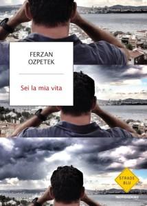 Sei la mia vita Ferzan Ozpetek
