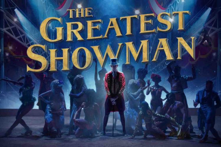 The Greatest Showman, uno spettacolare musical imperfetto