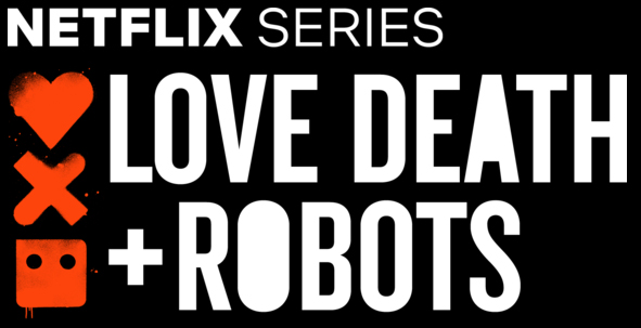 "Love, Death + Robots: le ""stories"" di Netflix"