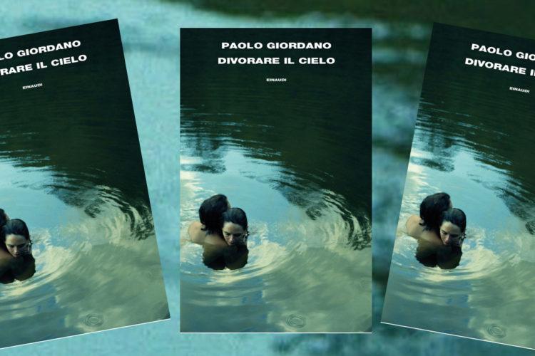 """Recensione: """"Divorare il cielo"""" di Paolo Giordano"""